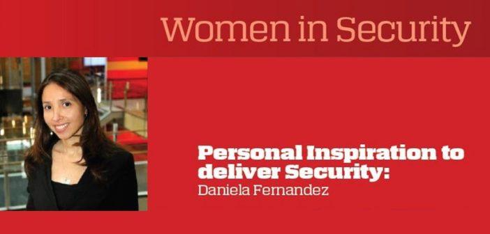 Personal Inspiration to deliver Security: Daniela Fernandez